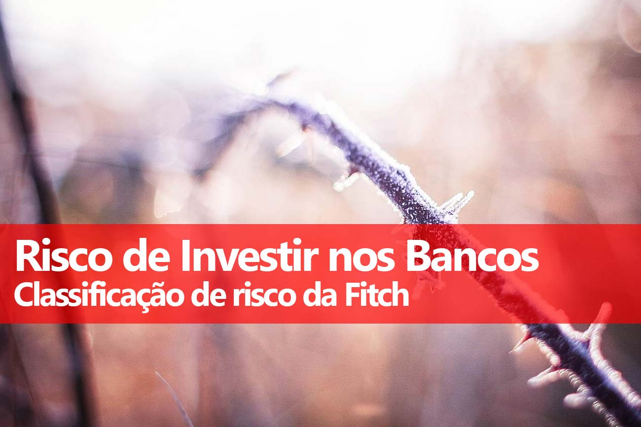 Risco de Investir nos Bancos: Fitch Ratings