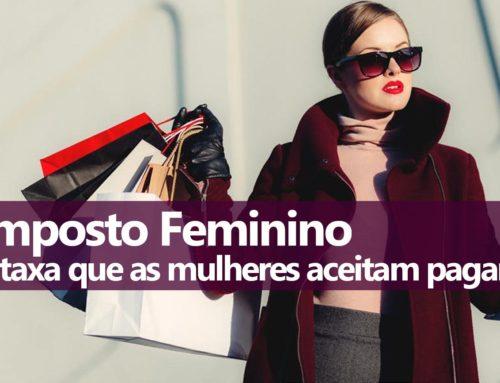 Imposto Feminino: mulheres pagam mais caro