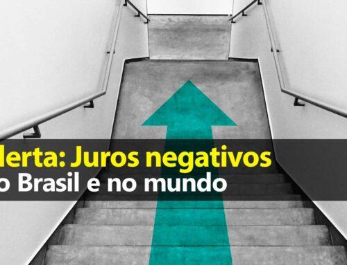 Juros Negativos no Brasil e no Mundo