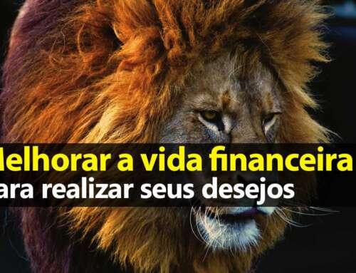 Melhorar a vida financeira para realizar desejos