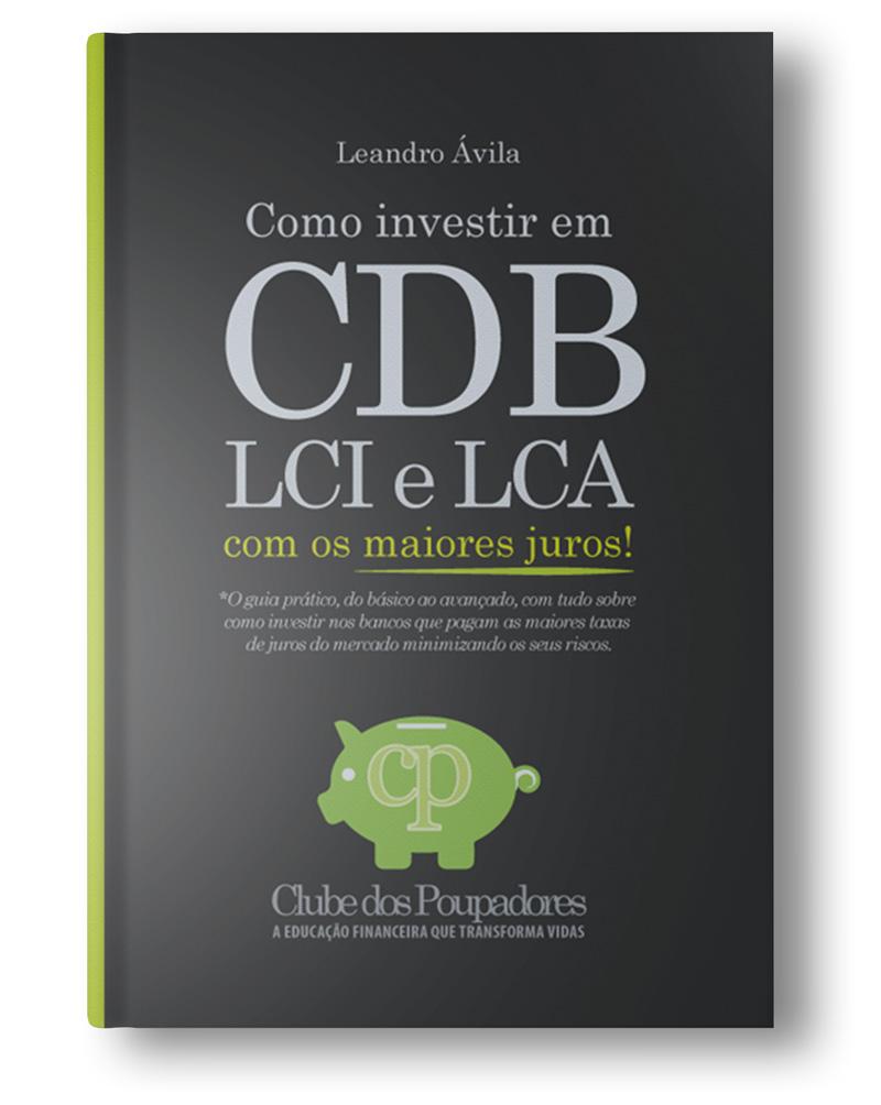 Clique para conhecer o livro Como Investir em CDB, LCI e LCA