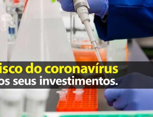 Risco do coronavírus e seus investimentos
