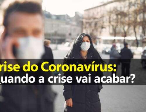 Coronavírus: Quando a crise vai acabar?