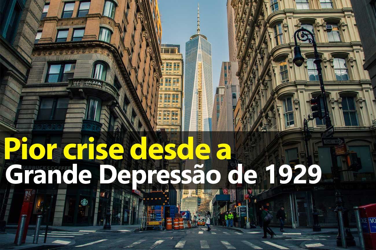 Pior crise desde a Grande Depressão de 1929
