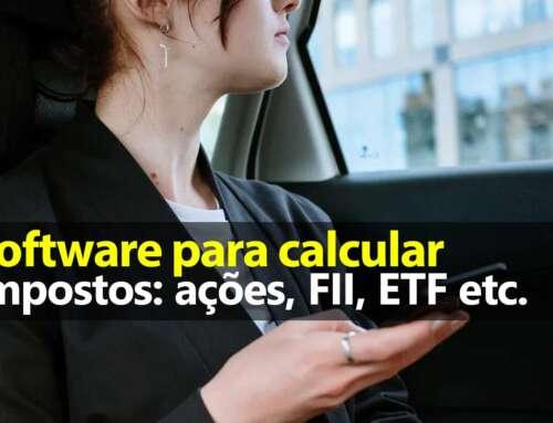 Software para Calcular Impostos: Ações, FII, ETF etc.