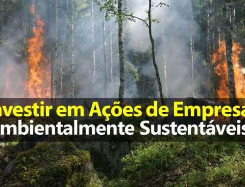Investir em Empresas Ambientalmente Sustentáveis