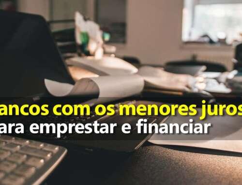 Bancos com menores juros para empréstimos e financiamentos