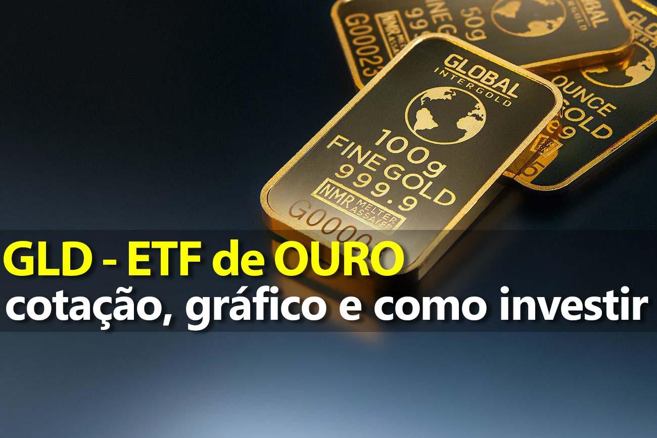 Investir em Ouro pelo ETF GLD – Gráfico e Preço