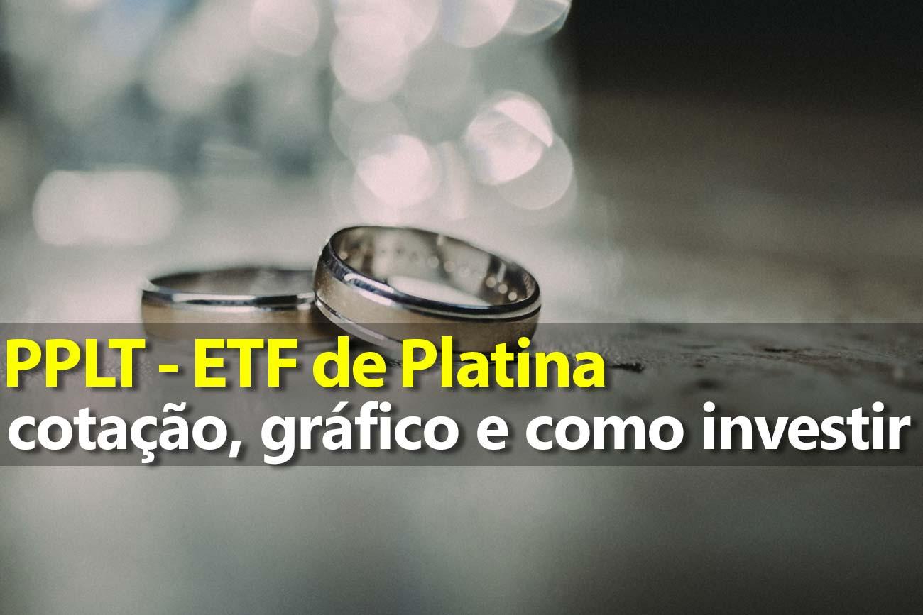 Investir em Platina pelo ETF PPLT – Gráfico e Preço