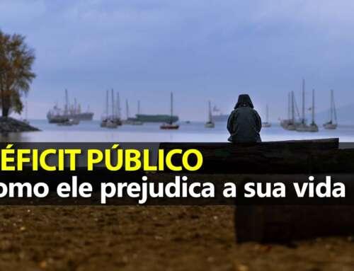 Déficit Público: como ele prejudica a sua vida financeira