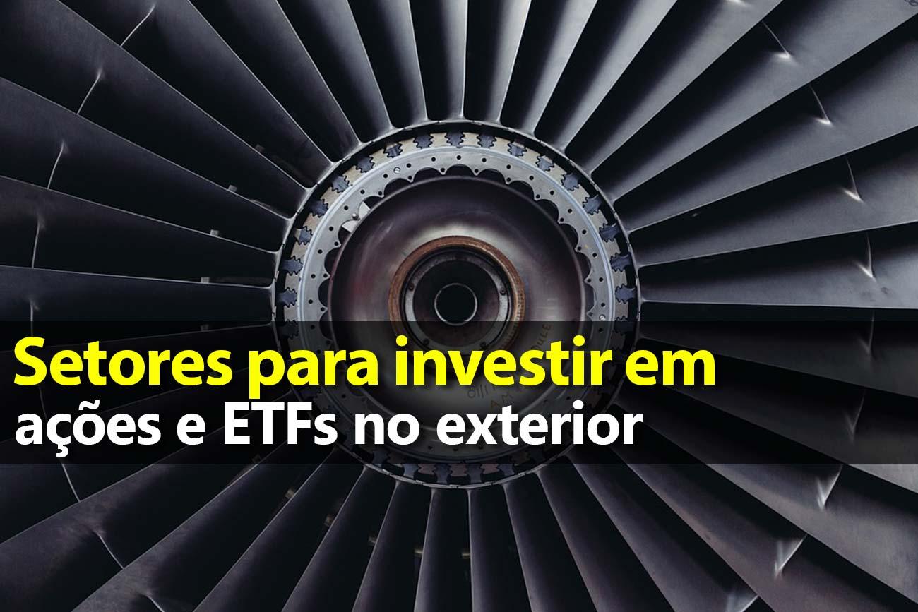 Setores para investir em ações e ETFs no Exterior