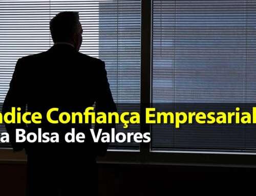 Índice de Confiança Empresarial (ICE) e Bolsa de Valores