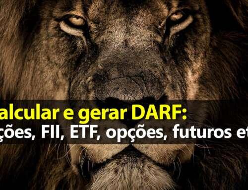 Calcular, Gerar DARF e pagar imposto: ações, FII, ETF, opções, termo e futuros