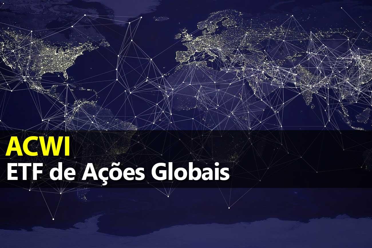 ETF de Ações em Países Desenvolvidos e Emergentes – ACWI11