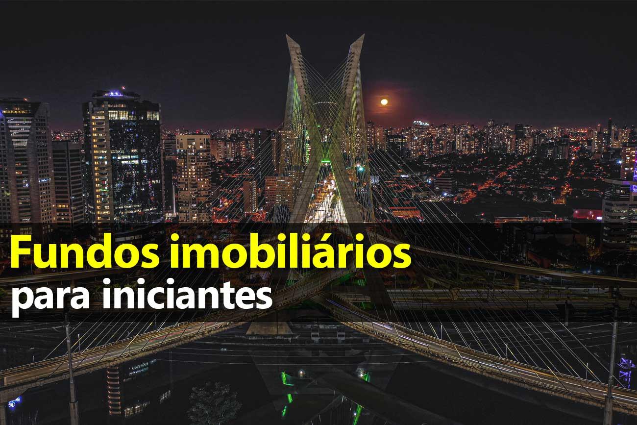 Fundos imobiliários para iniciantes