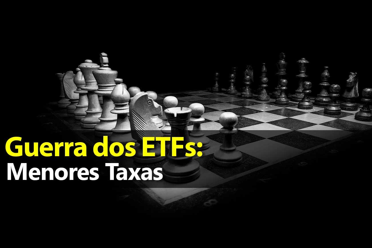 Guerra dos ETFs: menores taxas