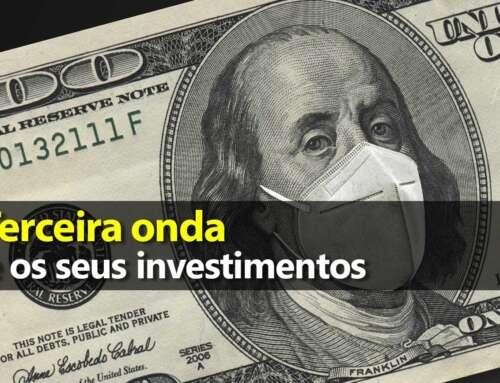 Terceira onda e os seus investimentos